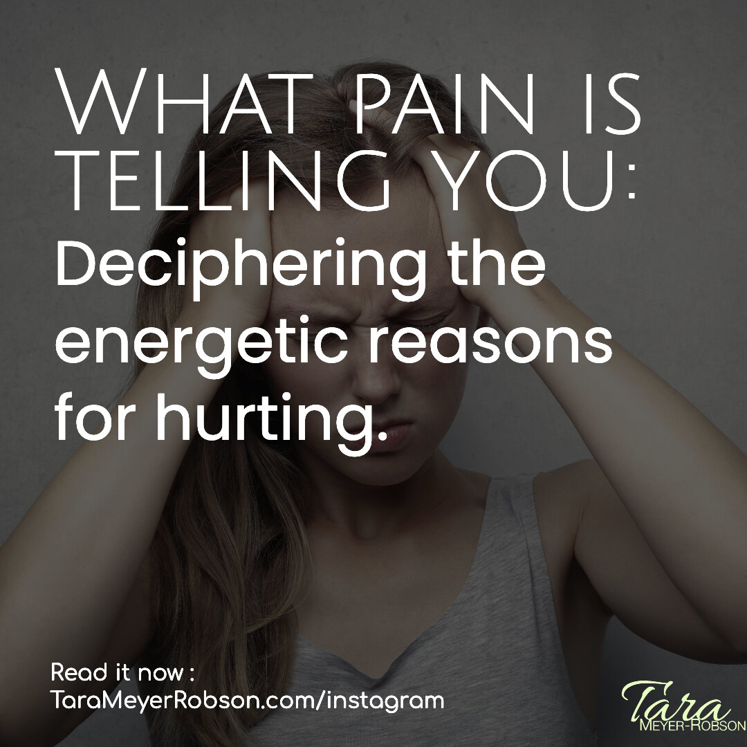 What Pain is Telling You: How to Decipher the Energetic Reasons for