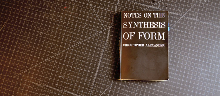 we like christopher alexanders notes on the synthesis of form for the way he takes a sledgehammer to the fetish over aesthetics and artistic pretension in