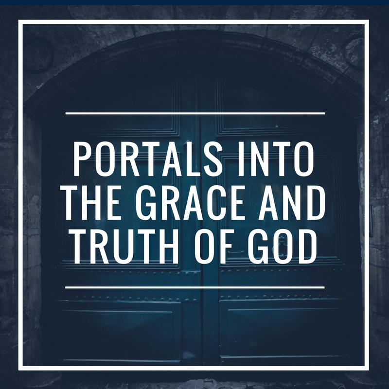 Passages: Portals into the Grace and Truth of God.  ||  JUne 2011