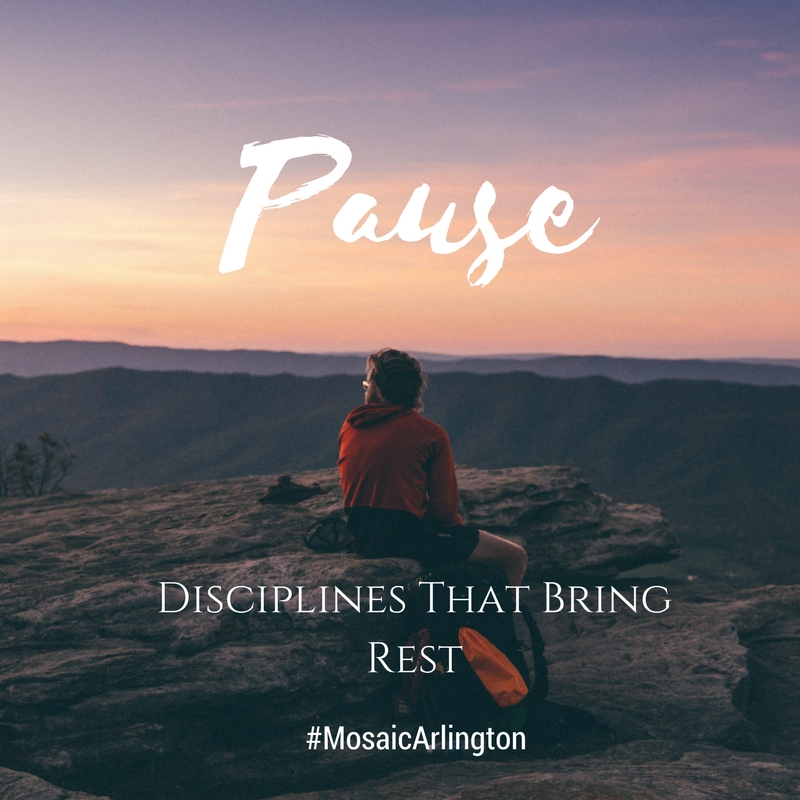Pause- Disciplines That Bring Rest.  ||  June - August 2012