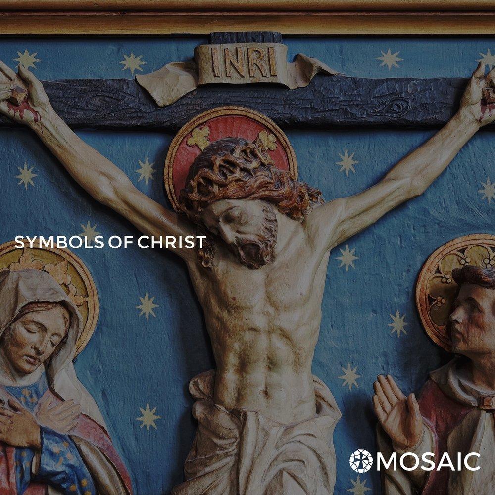 Symbols of Christ || Spring 2018