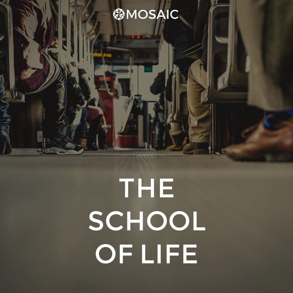 The School of Life || Summer 2018