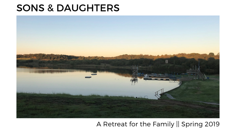 Sons & Daughters - We are desiring to take a 2 day (1 night) retreat to Maypearl, Texas (Lakeview Camp) next March 30-31 but to make this happen we need you to RSVP your spot now with a deposit of $100 (per family) or $50 (for single). If you would like to experience this retreat we must hear from you/your family no later than Nov 18th.