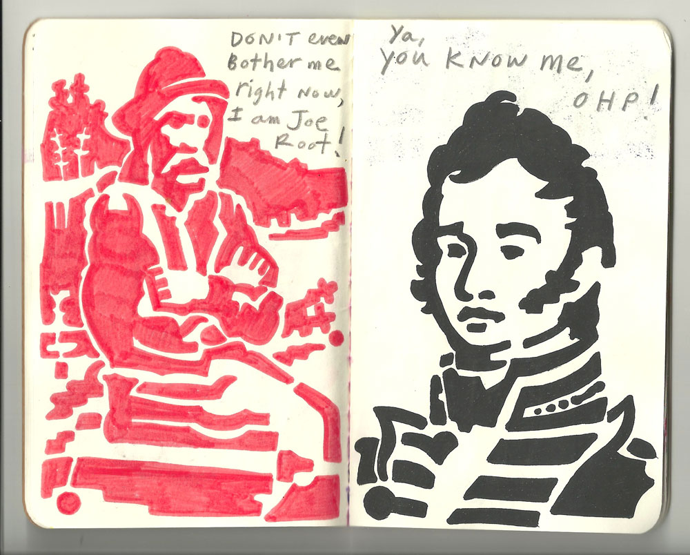 Original sketchbook entry for Joe Root and OHP (Ya, you know me!), 2011