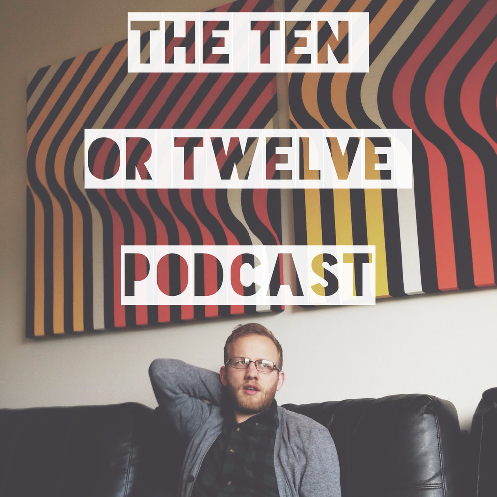 Subscribe to the Ten or Twelve Podcast on iTunes