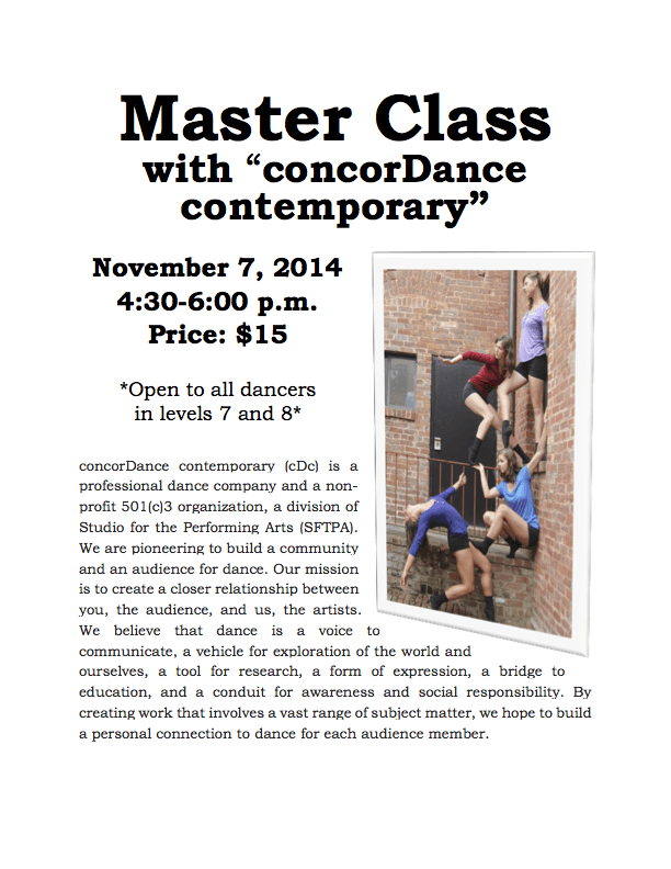 November 7, 2014 4:30-6:00 p.m. Price: $15 *Open to all dancers in levels 7 and 8*