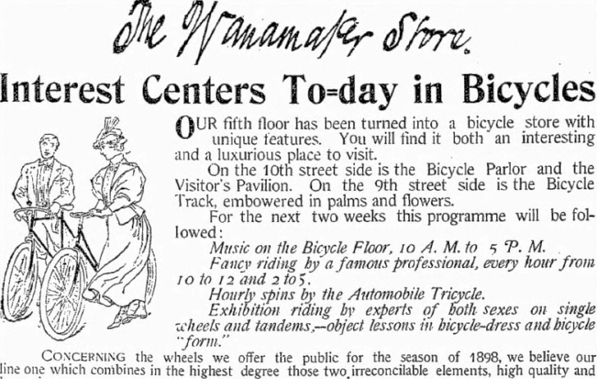 An advertisement for bicycles from The Wanamaker Store in 1898. Retail experience and education of the sport were just as important to Wanamaker as price.