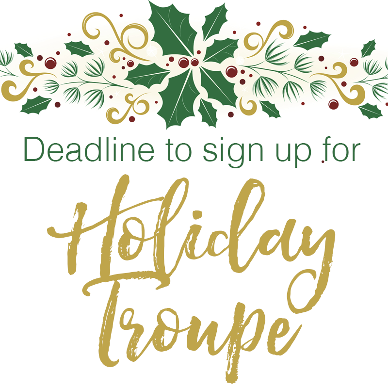 holiday troupe deadline.png