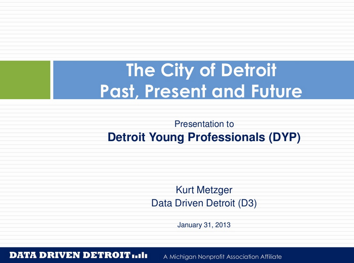 The City of  Detroit : Past, Present, and Future     by Data Driven  Detroit  (D3)