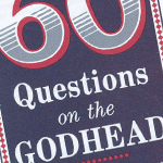60 Questions on the Godhead    Click here to downlad the PDF