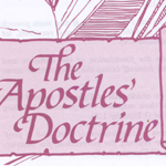 The Apostles' Doctrine    Click here to download the PDF