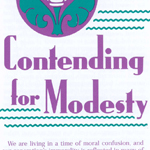 Contending for Modesty    Click here to download the PDF