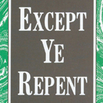 Except Ye Repent       Click here to downlad the PDF