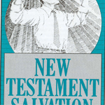 New Testament Salvation    Click here to download the PDF
