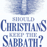 Should Christians Keep the Sabbath?    Click here to download the PDF