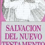 Spanish New Testament Salvation    Click here to download the PDF