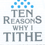 Ten Reasons Why I Tithe    Click here to download the PDF
