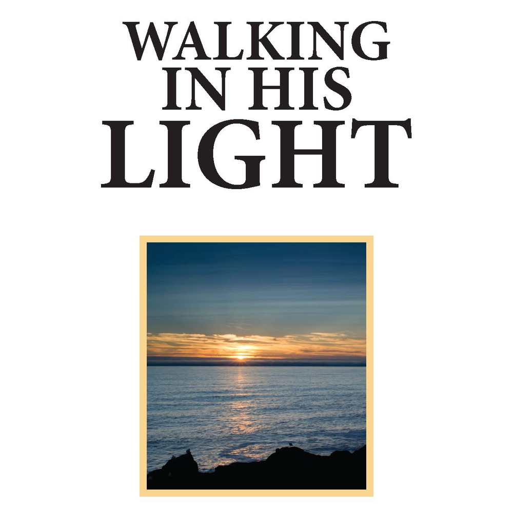 Walking in His Light -   Home Bible Study    Click here to download the PDF