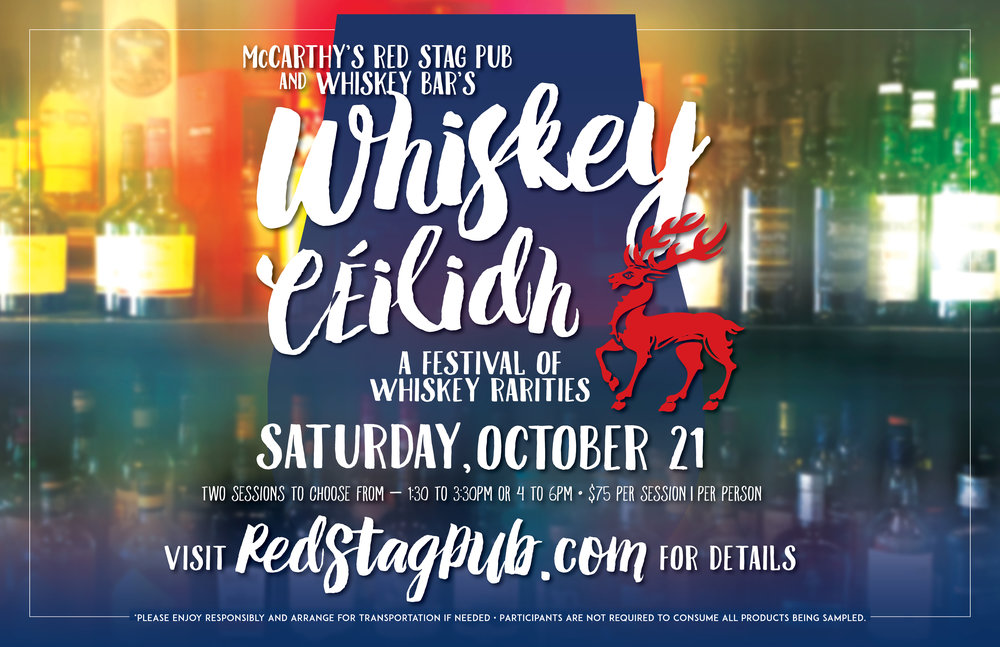 WHISKEY CEILIDH • 17X11 PROMOTIONAL POSTER  CLIENT: McCARTHY'S RED STAG PUB AND WHISKEY BAR WORK: ADOBE ILLUSTRATOR + INDESIGN