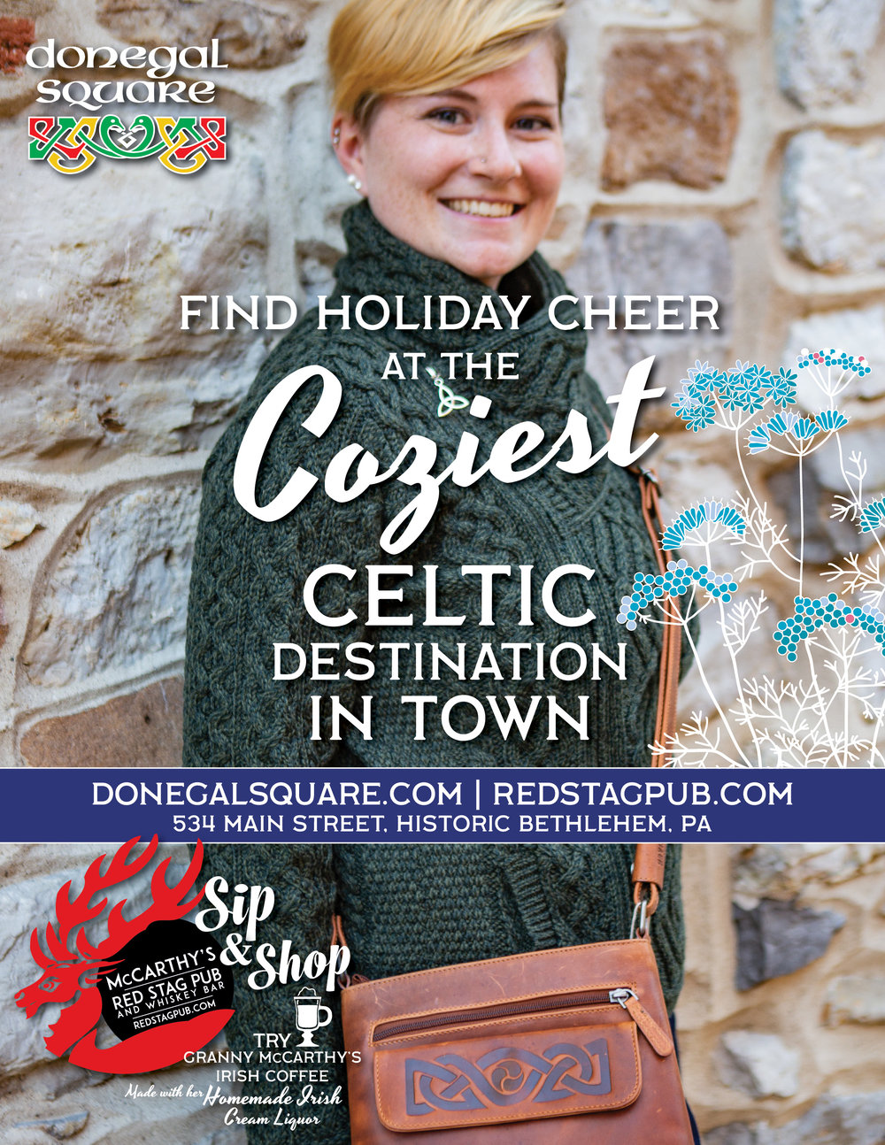 "COZIEST CELTIC DESTINATION IN TOWN • FULL PAGE ADVERTISEMENT  CLIENT: DONEGAL SQUARE • BETHLEHEM, PA BRIEF: Part of the ""Cozy"" campaign to showcase the range of sweaters offered at Donegal Square. Included in this campaign: 12-Page ""Cozy"" Guide PLACEMENT: ArtsQuest PeepsFest Guide WORK: Copywriting and layout through Adobe InDesign. Photography by Theresa Cantley Consultant."