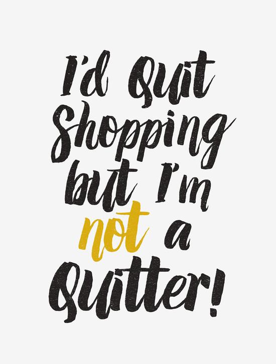 Id-Quit-Shopping.jpg