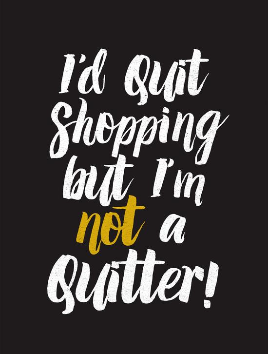 Id-Quit-Shopping-Black.jpg