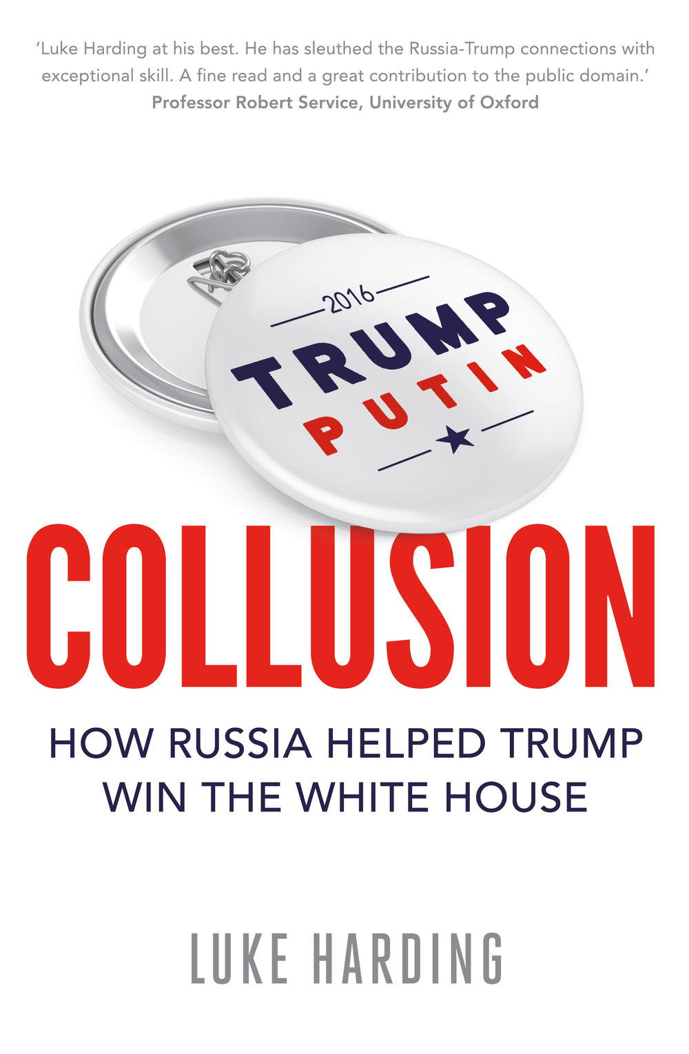 Image result for Collusion: How Russia Helped Trump to Win the White House by Luke Harding