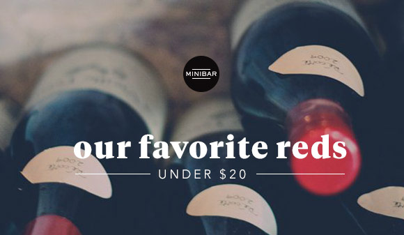 You don't need to break the bank for a great bottle of wine. Try these Minibar-tender suggestions for some of the best reds under $20, and shop all our favorites in the app.