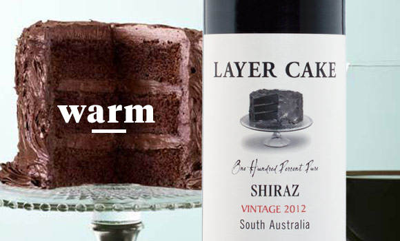 Layer Cake Shiraz — From South Australia, this Shiraz has aromas and flavors of cocoa, chocolate, warm spice and dark fruit. Expect a long finish and undertones of coffee bean and vanilla.