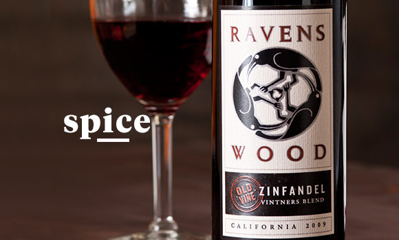 Ravenswood Zinfandel — With this Zinfandel, dried cherries, cranberries, and strawberry flavors complement mature and soft tannins. There are additional hints of nutmeg and clove spice.