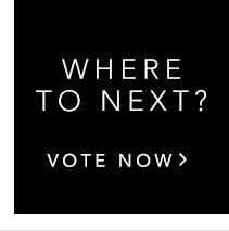 Vote: Where should we launch next?