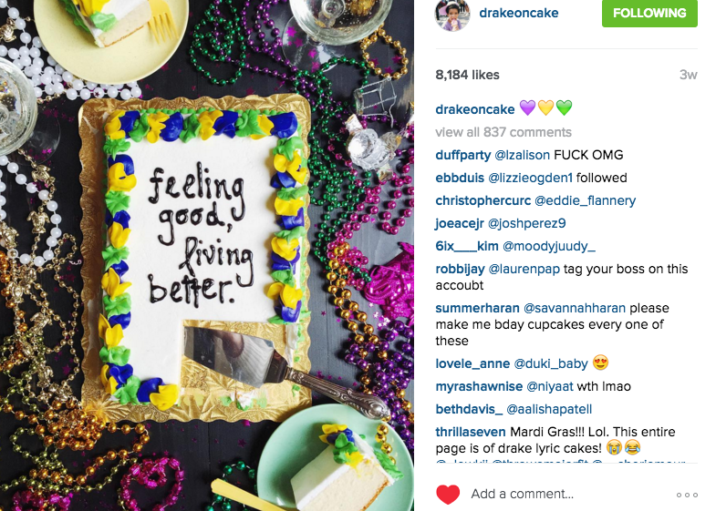 THIS BAKER TOOK INSTAGRAM BY STORM WHEN SHE STARTED ICING HER CAKES WITH DRAKE LYRICS. NOT ONLY CAN YOU SING THE LYRICS ON YOUR CAKE, YOU CAN EAT IT TOO. FOLLOW HER HERE