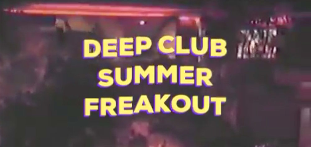DEEP CLUB SUMMER FREAKOUT VIDCAP.jpg