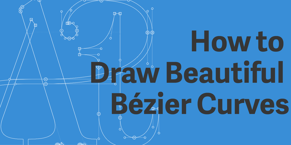 How to Draw Beautiful Bezier Curves — Alex John Lucas a