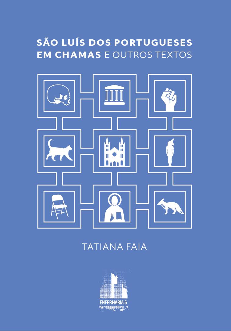 Tatiana Faia, São Luís dos Portugueses e outros textos, maio de 2016