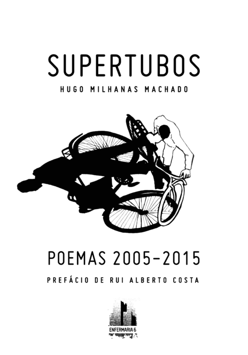 Hugo Milhanas Machado, Supertubos: Poemas 2005-2015