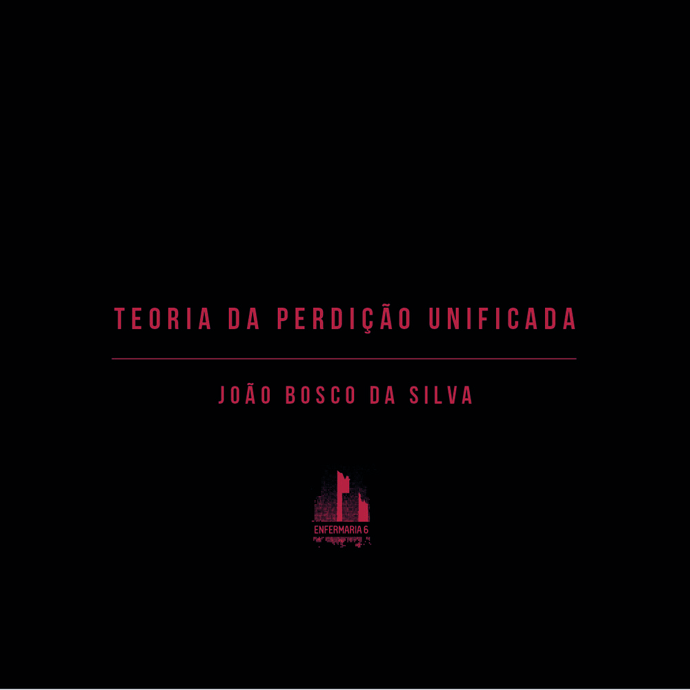 João Bosco da Silva, Teoria da Perdição Unificada