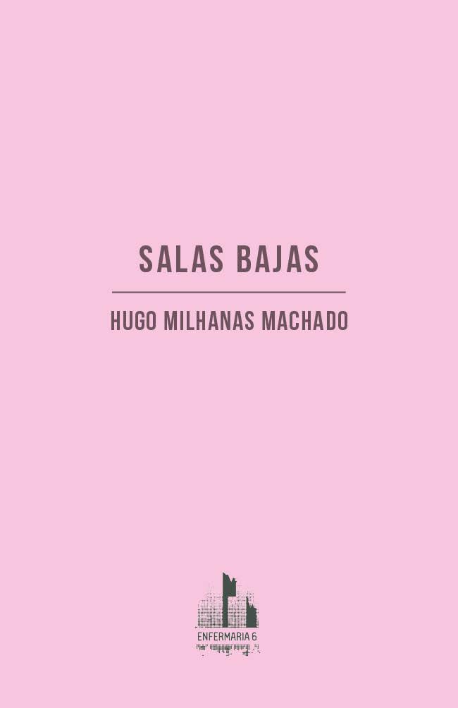 Hugo Milhanas Machado,Salas bajas, Julho de 2017