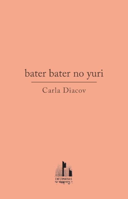 Carla diacov,bater bater no yuri, Agosto de 2017 (online)