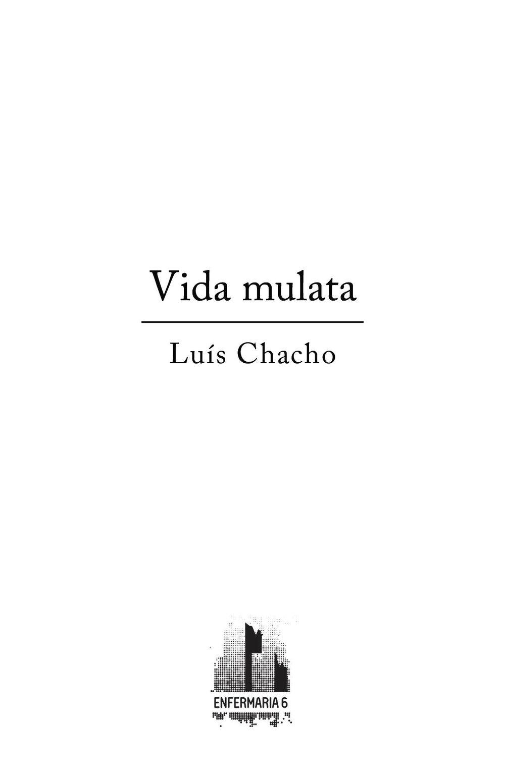 Luís Chacho, Vida mulata