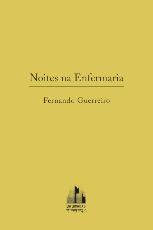 Fernando Guerreiro,noites na Enfermaria, Outubro de 2017 (online)