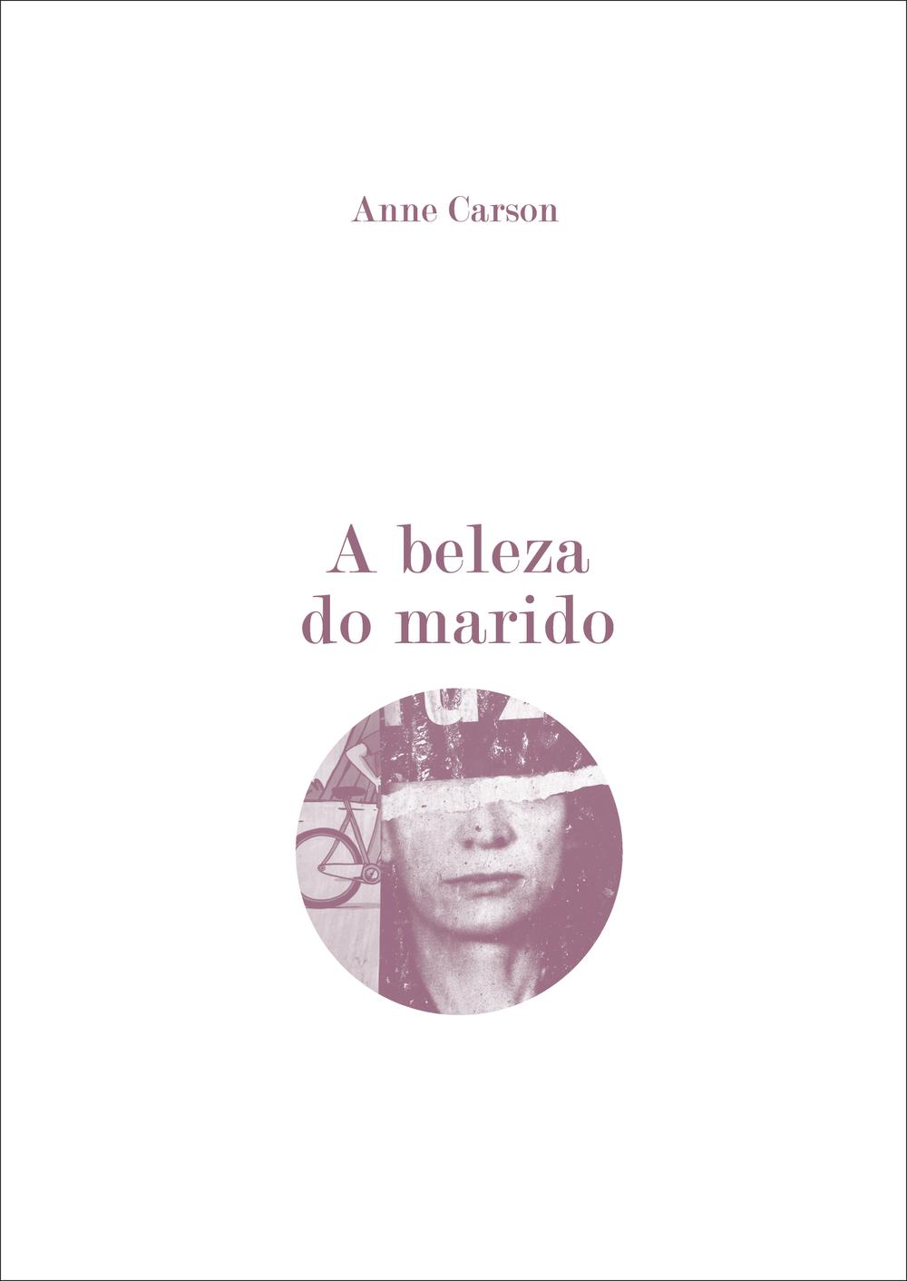 Anne Carson,  A Beleza do Marido , não edições, capa sobre colagem de Ricardo Marques
