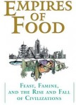 Empires of Food: Feast, Famine, and the Erosion of Civilizations