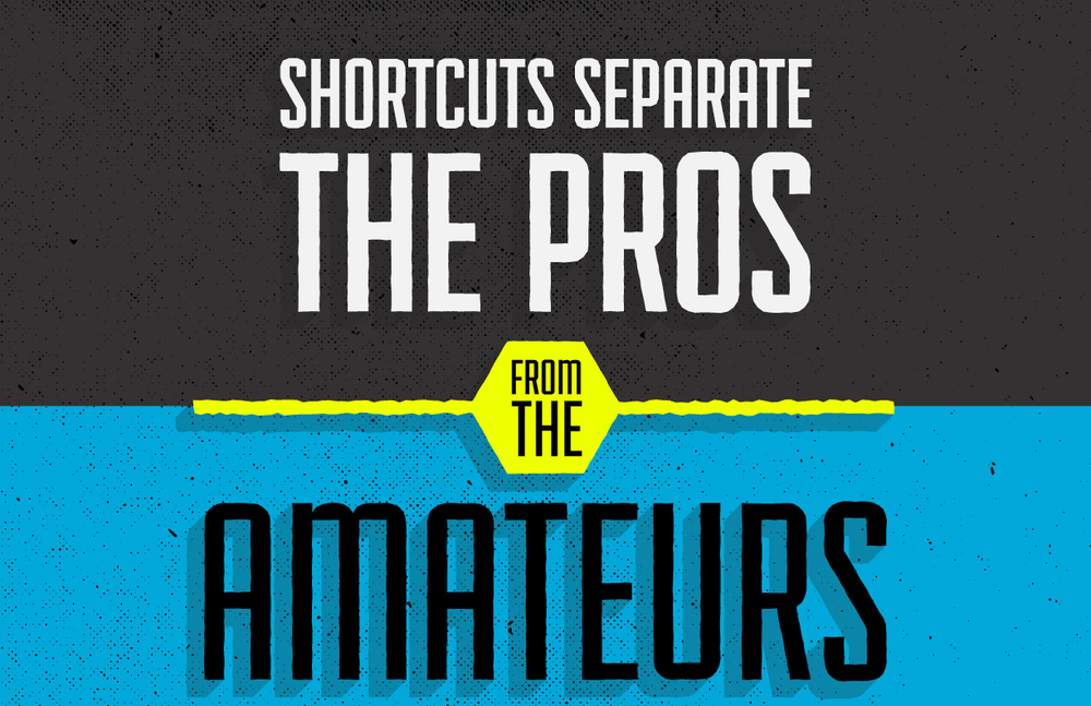 shortcuts-seperate-the-pros-from-the-amateurs.jpg
