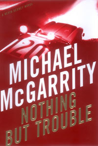 nothing-but-trouble-by-michael-mcgarrity-200