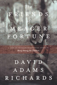 the-friends-of-meager-fortune-by-david-adams-richards