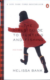 the-girls-guide-to-hunting-and-fishing-by-melissa-bank-200