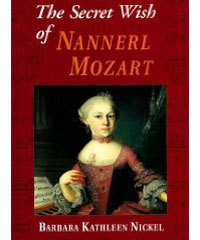 the-secret-wish-of-nannerl-mozart-by-barbara-kathleen-nickel-and-rhea-tregebov