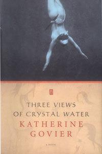 three-views-of-crystal-water-by-katherine-govier-200
