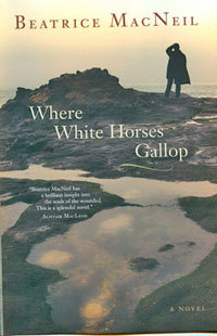 where-white-horses-gallop-by-beatrice-macneil